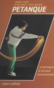 Louis Dalmas et Alain Dupuy - La pétanque.