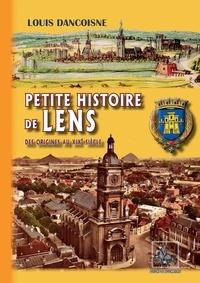 Louis Dancoisne - Petite histoire de Lens - Des origines au XIXe siècle.