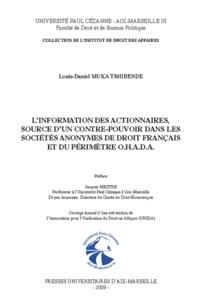 Louis-Daniel Muka Tshibende - L'information des actionnaires, source d'un contre-pouvoir dans les sociétés anonymes de droit français et du périmètre OHADA.