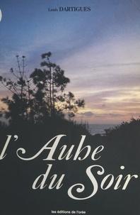Louis Dartigues - L'aube du soir.