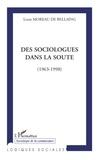 Louis de Bellaing Moreau - Des sociologues dans la soute (1963-1998).