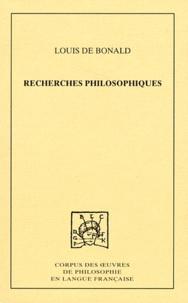 Louis de Bonald - Recherches philosophiques sur les premiers objets des connaissances morales.