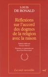 Louis de Bonald - Réflexions sur l'accord des dogmes de la religion avec la raison.