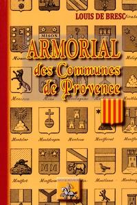 Armorial des communes de Provence - Louis de Bresc pdf epub
