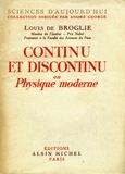 Louis de Broglie - Continu et discontinu en physique moderne.