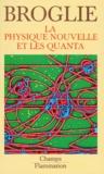 Louis de Broglie - La Physique nouvelle et les quanta.