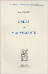 Louis de Broglie - Ondes et mouvements.