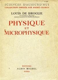 Louis de Broglie et Louis de Broglie - Physique et microphysique.