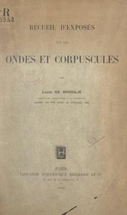 Louis de Broglie - Recueil d'exposés sur les ondes et corpuscules.