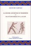 Louis de Cahusac - La danse ancienne et moderne ou Traité historique de la danse.