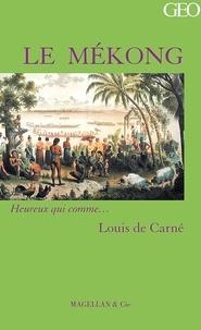 Louis de Carné - Le Mékong.