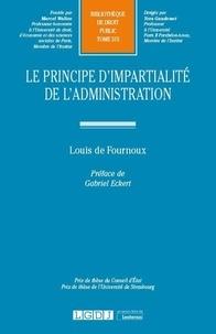 Louis de Fournoux - Le principe de l'impartialité de l'administration.