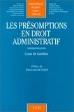 Louis de Gastines - Les présomptions en droit administratif.