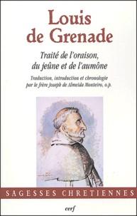 Louis de Grenade - Traité de l'oraison, du jeûn et de l'aumône.