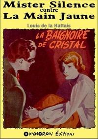 Louis de La Hattais - La baignoire de cristal.