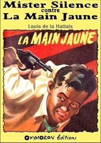 Louis de La Hattais - La Main Jaune.