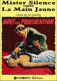 Louis de La Hattais - Mort par procuration.