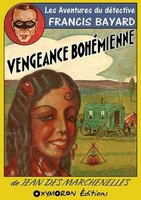 Louis de La Hattais et Jean Des Marchenelles - Vengeance Bohémienne.