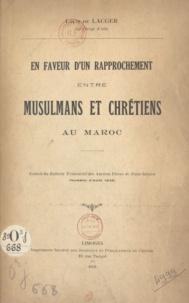 Louis de Lacger - En faveur d'un rapprochement entre musulmans et chrétiens au Maroc.