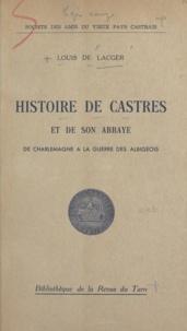 Louis de Lacger - Histoire de Castres et de son abbaye - De Charlemagne à la guerre des Albigeois.