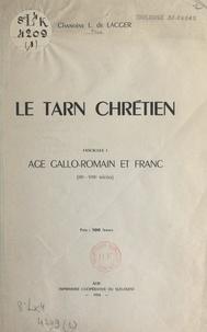 Louis de Lacger - Le Tarn chrétien (1). Âge gallo-romain et franc (IIIe-VIIIe siècles).