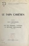 Louis de Lacger - Le Tarn chrétien (2). Âge carolingien (VIIIe-Xe siècles), âge des premiers Chrétiens, la réforme grégorienne (XIe-XIIe siècle).