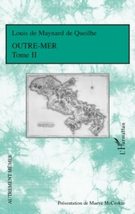 Louis de Maynard de Queilhe - Outre-Mer - Tome 2.
