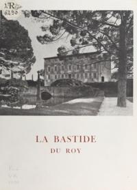 Louis de Polignac - La bastide du roy.