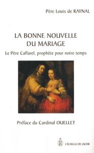 La bonne nouvelle du mariage - Le père Caffarel, prophète pour notre temps.pdf