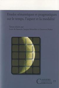 Louis de Saussure et Genoveva Puskas - Etudes sémantiques et pragmatiques sur le temps, l'aspect et la modalité.