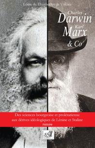 Louis De Thanhoffer de Völcsey - Charles Darwin, Karl Marx & Co - Des sciences bourgeoise et prolétarienne aux dérives idéologiques de Lénine et Staline.