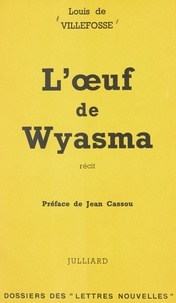 Louis de Villefosse et Jean Cassou - L'œuf de Wyasma.