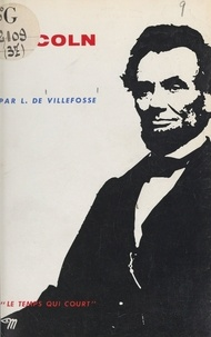 Louis de Villefosse et  Collectif - Lincoln.
