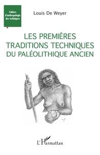 Louis de Weyer - Les premières traditions techniques du Paléolithique ancien.