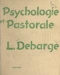 Louis Debarge - Psychologie et pastorale.