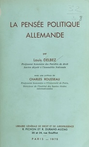 Louis Delbez - La Pensée politique allemande.