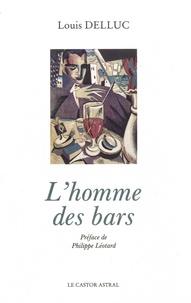 Louis Delluc - L'homme des bars.