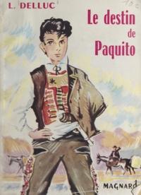 Louis Delluc et Christian Fontugne - Le destin de Paquito.