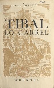 Louis Delluc - Tibal le boiteux (Tibal lo garrel) - Récit du temps des Huguenots, écrit pour les jeunes des pays d'oc.