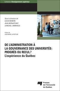 Louis Demers et Jean Bernatchez - De l'administration à la gouvernance des universités : progrès ou recul ? - L'expérience du Québec.
