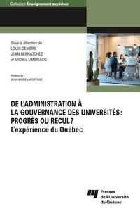 Louis Demers et Jean Bernatchez - De l'administration à la gouvernance des universités: progrès ou recul? - L'expérience du Québec.