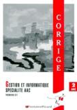 Louis Déroche et Michel Fontaine - Gestion et informatique spécialité AAC 1ères STT - Corrigé.