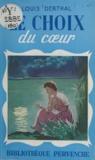 Louis Derthal - Le choix du cœur.
