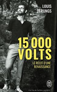 PDF eBooks téléchargement gratuit 15 000 volts  - Une méthode pour s'accomplir. Le récit d'une renaissance par Louis Derungs en francais 9782290166512 DJVU ePub
