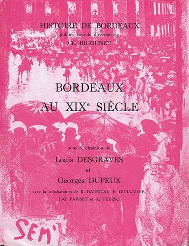 Louis Desgraves - Bordeaux au XIXe siècle.