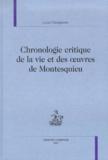 Louis Desgraves - Chronologie critique de la vie et des oeuvres de Montesquieu.