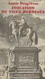 Louis Desgraves - Évocation du vieux Bordeaux.