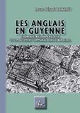 Louis-Désiré Brissaud - Les Anglais en Guyenne - L'administration anglaise et le mouvement communal dans le Bordelais.