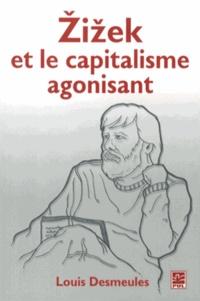 Louis Desmeules - LecapitalismeagonisantetZizek.