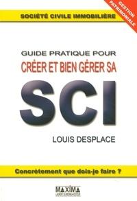 Louis Desplace - Guide pratique pour créer et bien gérer sa SCI.